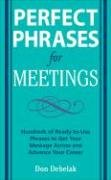 Perfect Phrases for Meetings   2008 9780071546836 Front Cover