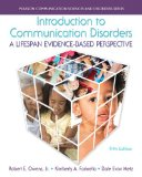 Introduction to Communication Disorders A Lifespan Evidence-Based Perspective, Loose-Leaf Version 5th 9780133817836 Front Cover