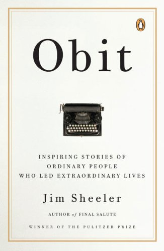 Obit Inspiring Stories of Ordinary People Who Led Extraordinary Lives N/A 9780143113836 Front Cover