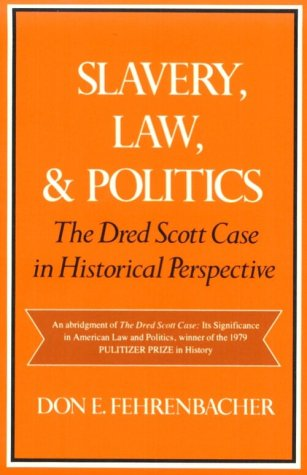 Slavery, Law, and Politics The Dred Scott Case in Historical Perspective  1981 edition cover