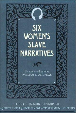 Six Women's Slave Narratives   1988 (Reprint) edition cover