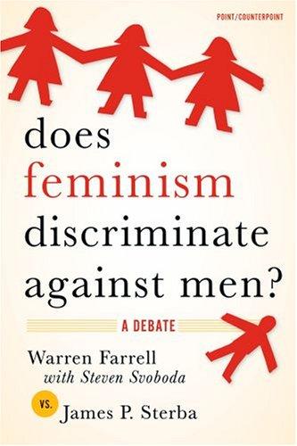 Does Feminism Discriminate Against Men? A Debate  2007 edition cover