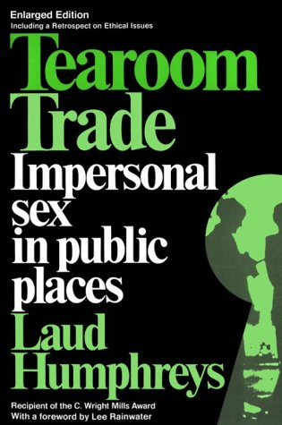 Tearoom Trade Impersonal Sex in Public Places 2nd (Revised) 9780202302836 Front Cover