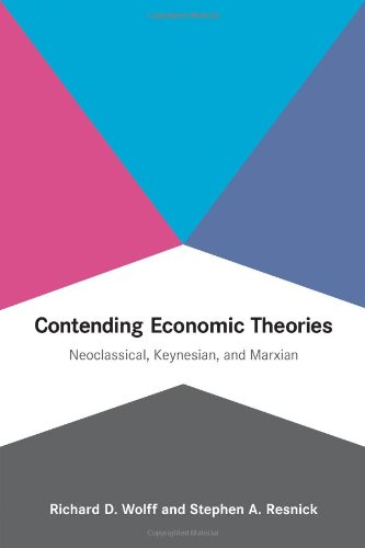 Contending Economic Theories Neoclassical, Keynesian, and Marxian  2012 edition cover
