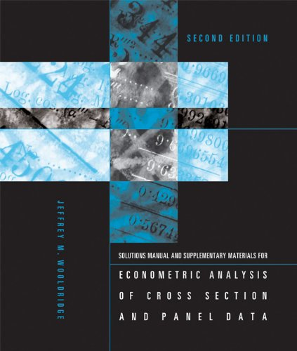Student's Solutions Manual and Supplementary Materials for Econometric Analysis of Cross Section and Panel Data  2nd 2007 edition cover