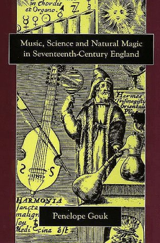 Music, Science, and Natural Magic in Seventeenth-Century England   1999 9780300073836 Front Cover