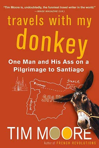 Travels with My Donkey One Man and His Ass on a Pilgrimage to Santiago N/A edition cover