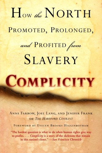 Complicity How the North Promoted, Prolonged, and Profited from Slavery N/A edition cover