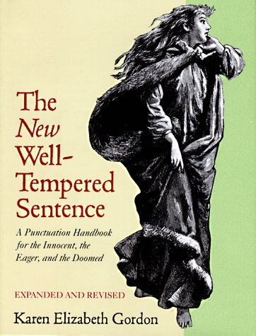 New Well-Tempered Sentence A Punctuation Handbook for the Innocent, the Eager, and the Doomed  1992 edition cover