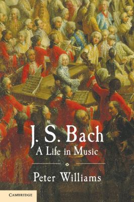 J. S. Bach A Life in Music  2011 9780521306836 Front Cover