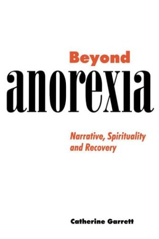 Beyond Anorexia Narrative, Spirituality and Recovery  1998 9780521629836 Front Cover