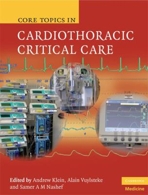 Core Topics in Cardiothoracic Critical Care   2008 9780521872836 Front Cover
