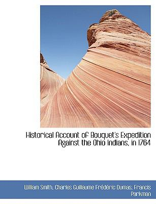 Historical Account of Bouquet's Expedition Against the Ohio Indians, in 1764:   2008 edition cover