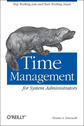 Time Management for System Administrators Stop Working Late and Start Working Smart  2005 9780596007836 Front Cover
