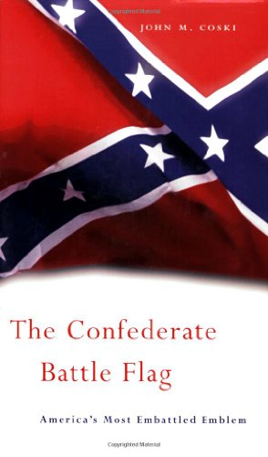 Confederate Battle Flag America's Most Embattled Emblem  2005 edition cover