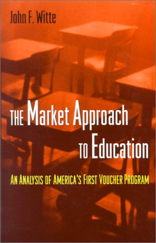 Market Approach to Education An Analysis of America's First Voucher Program  1999 edition cover