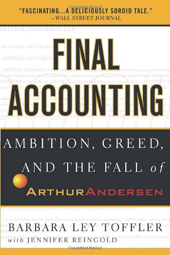 Final Accounting Ambition, Greed and the Fall of Arthur Andersen N/A edition cover