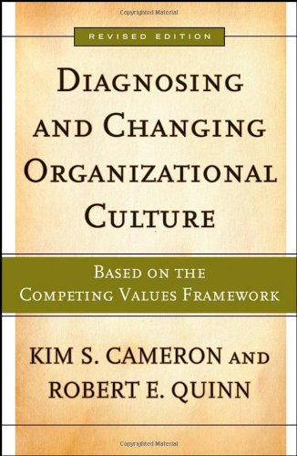 Diagnosing and Changing Organizational Culture Based on the Competing Values Framework 2nd 2006 (Revised) edition cover