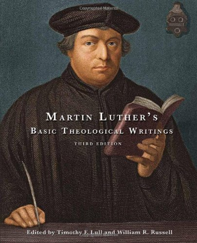Martin Luther's Basic Theological Writings  3rd 2012 (Revised) edition cover