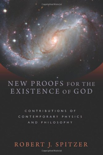 New Proofs for the Existence of God Contributions of Contemporary Physics and Philosophy  2010 edition cover