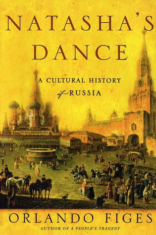 Natasha's Dance A Cultural History of Russia  2002 (Revised) edition cover