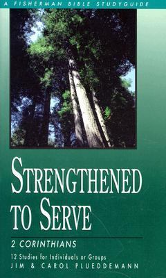 Strengthened to Serve 2 Corinthians N/A 9780877887836 Front Cover