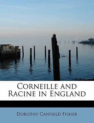 Corneille and Racine in England  N/A 9781115645836 Front Cover