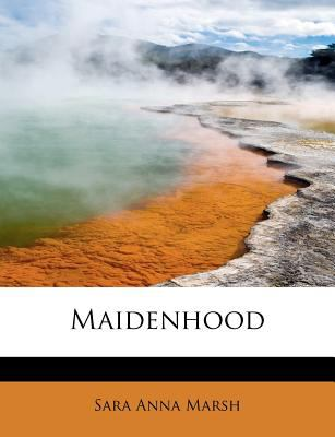 Maidenhood  N/A 9781115900836 Front Cover