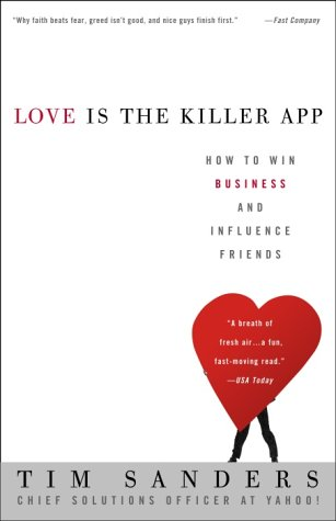 Love Is the Killer App How to Win Business and Influence Friends N/A edition cover