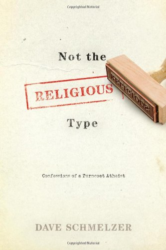 Not the Religious Type Confessions of a Turncoat Atheist  2008 edition cover