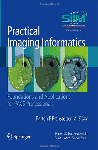 Practical Imaging Informatics Foundations and Applications for PACS Professionals  2010 9781441904836 Front Cover