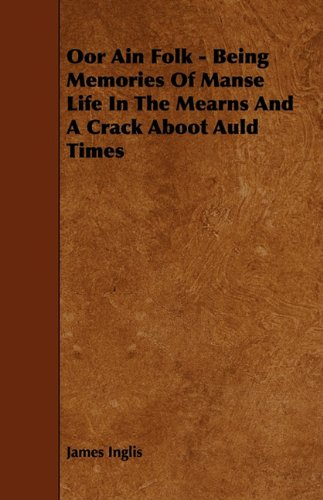 Oor Ain Folk - Being Memories of Manse Life in the Mearns and a Crack Aboot Auld Times:   2009 edition cover