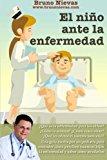 ni�o Ante la Enfermedad C�mo Perciben Nuestros Hijos la Enfermedad y Qu� Se Puede Hacer para Ayudarles N/A 9781494205836 Front Cover