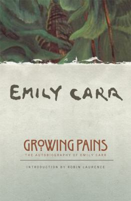 Growing Pains The Autobiography of Emily Carr  2005 edition cover