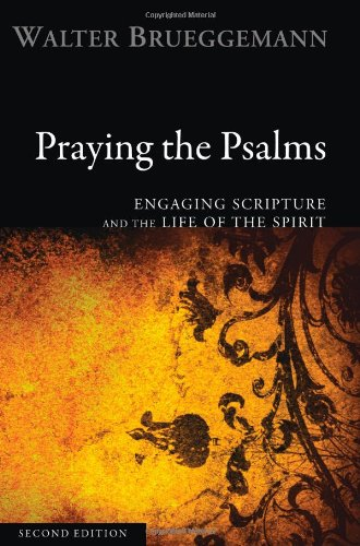 Praying the Psalms Engaging Scripture and the Life of the Spirit 2nd 2007 edition cover