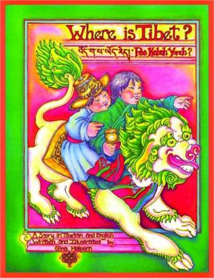 Where Is Tibet? A Story in Tibetan and English 2nd 9781559393836 Front Cover