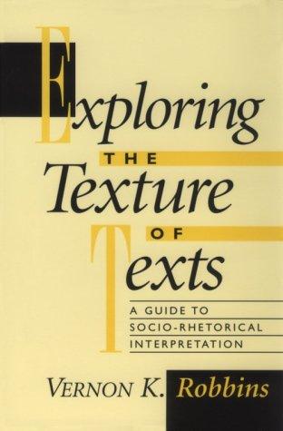 Exploring the Texture of Texts A Guide to Socio-Rhetorical Interpretations N/A edition cover