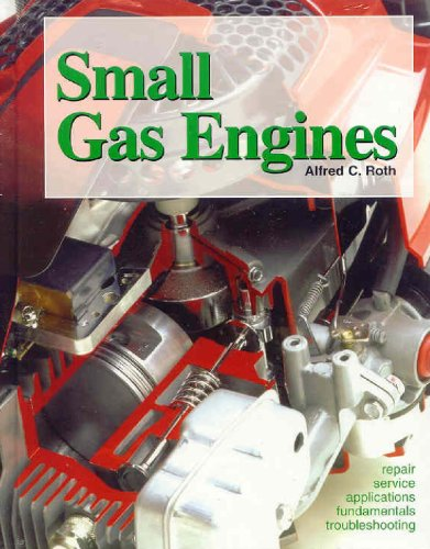 Small Gas Engines Fundamentals, Service, Troubleshooting, Repair, Applications 8th 2004 edition cover