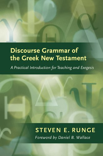 Discourse Grammar of the Greek New Testament A Practical Introduction for Teaching and Exegesis  2010 edition cover