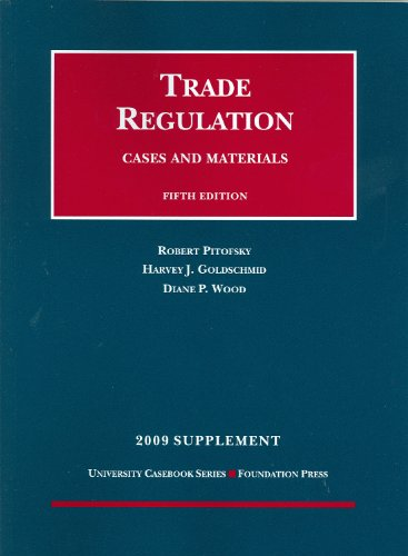 Pitofsky, Goldschmid and Wood's Trade Regulation, Cases and Materials, 5th Edition, 2008 Supplement  5th 2009 (Revised) edition cover
