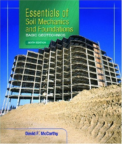 Essentials of Soil Mechanics and Foundations Basic Geotechnics 6th 2002 edition cover