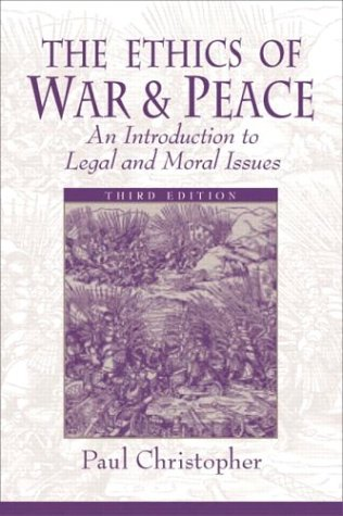 Ethics of War and Peace An Introduction to Legal and Moral Issues 3rd 2004 (Revised) edition cover