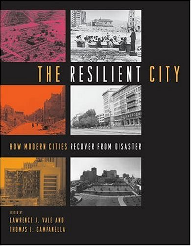 Resilient City How Modern Cities Recover from Disaster  2005 edition cover