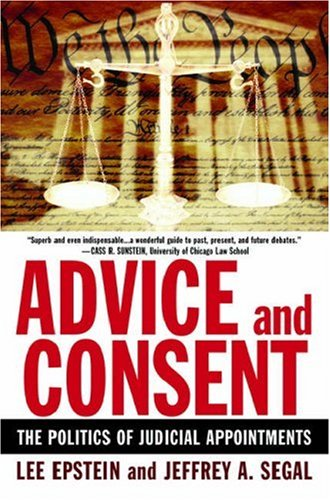 Advice and Consent The Politics of Judicial Appointments N/A edition cover