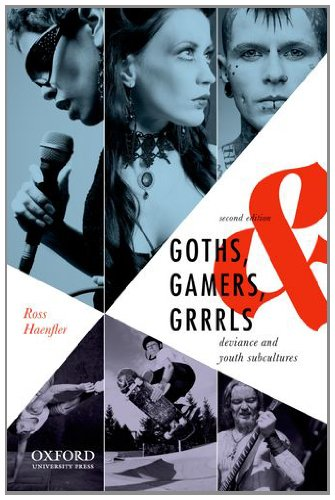 Goths, Gamers, and Grrrls Deviance and Youth Subcultures 2nd 2013 edition cover