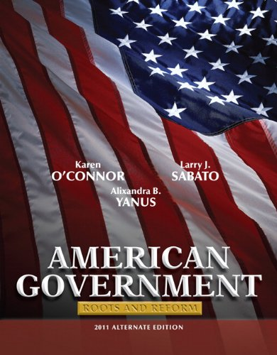 American Government Roots and Reform 2011 10th 2011 (Alternate) edition cover