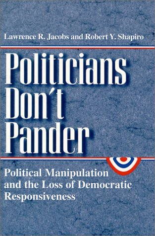 Politicians Don't Pander Political Manipulation and the Loss of Democratic Responsiveness N/A edition cover
