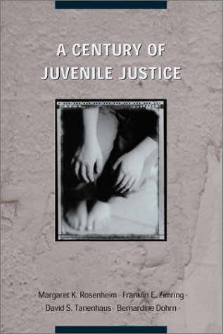 Century of Juvenile Justice   2002 9780226727837 Front Cover