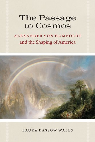 Passage to Cosmos Alexander Von Humboldt and the Shaping of America  2011 edition cover