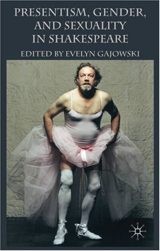 Presentism, Gender, and Sexuality in Shakespeare   2009 9780230223837 Front Cover
